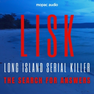LISK: Long Island Serial Killer by Mopac Audio
