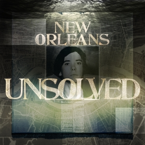 New Orleans Unsolved by New Orleans Unsolved