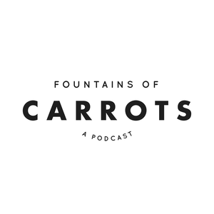 The Fountains of Carrots Podcast by Christy Isinger and Haley Stewart