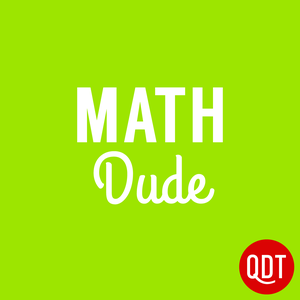 The Math Dude Quick and Dirty Tips to Make Math Easier by QuickAndDirtyTips.com