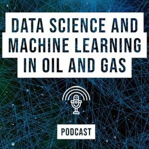Data Science and Machine Learning in Oil and Gas
