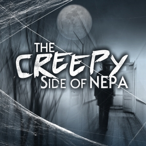 The Creepy Side of NEPA by WNEP