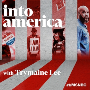 Into America by MSNBC, Trymaine Lee