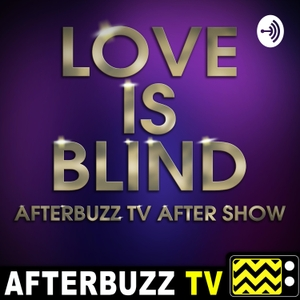 The Love Is Blind After Show Podcast by AfterBuzz TV