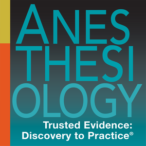 Anesthesiology Journal's podcast by Anesthesiology, the journal of the American Society of Anesthesiologists