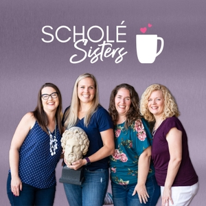Scholé Sisters: Camaraderie for the Classical Homeschooling Mama by Brandy Vencel with Mystie Winckler and Pam Barnhill