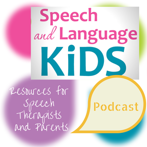 Speech and Language Kids Podcast by Carrie Clark, Speech-Language Pathologist