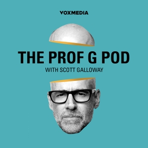 The Prof G Pod with Scott Galloway by Vox Media Podcast Network