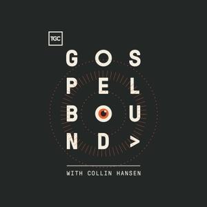 Gospelbound by The Gospel Coalition, Collin Hansen