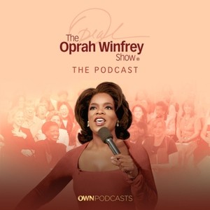 The Oprah Winfrey Show: The Podcast by Oprah