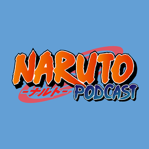 Naruto Podcast by Naruto Podcast