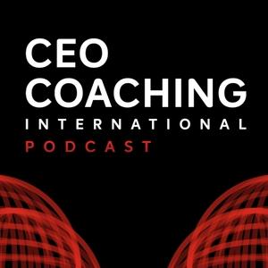 CEO Coaching International Podcast by Mark Moses and Steve Sanduski