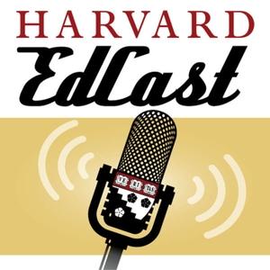 The Harvard EdCast by Harvard Graduate School of Education