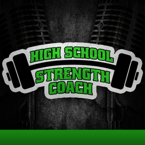 High School Strength Coach Podcast | Strength & Conditioning | Performance | Training | Athletics by Interviews with the nations top High School Strength Coaches; the best strength, speed, and conditioning drills to make your athletes better!