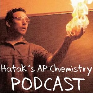 Hatak's AP Chemistry Podcast by Brian Hatak