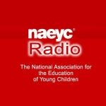 NAEYC Radio- The National Association for The Education of Young Children by BAM Radio Network