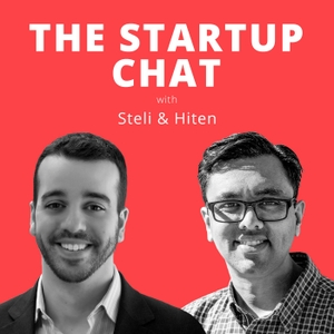 The Startup Chat with Steli and Hiten by Steli Efti & Hiten Shah: Serial Entrepreneurs, Sales & Marketing Experts, Startup Investors & Advisors, CEOs running multi million dollar SaaS Startups