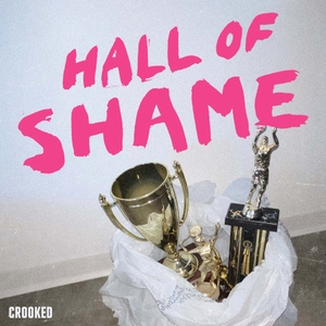 Hall of Shame by Crooked Media