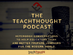 The TeachThought Podcast by Drew Perkins