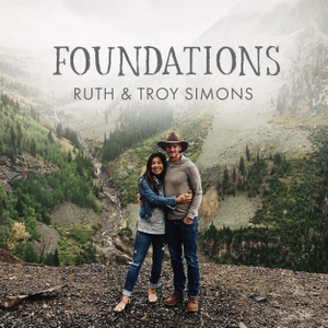 Foundations by Ruth & Troy Simons