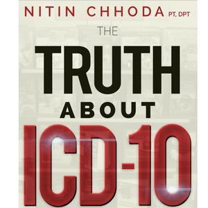 The Truth About ICD-10 Podcast with Dr. Nitin Chhoda PT, DPT by Nitin Chhoda PT, DPT