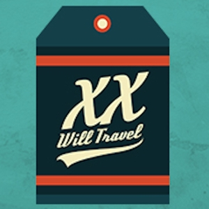 XX, Will Travel: A Podcast for Independent Women Travelers by XX, Will Travel