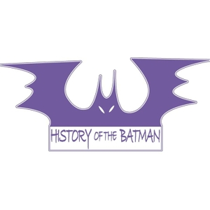 History of the Batman by History of the Batman