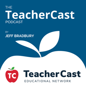The TeacherCast Podcast – The TeacherCast Educational Network by Jeffrey Bradbury