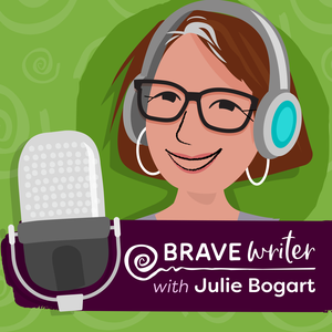 Brave Writer by Julie Bogart | Brave Writer