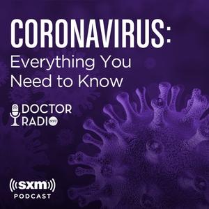 Coronavirus: Everything You Need to Know by SiriusXM