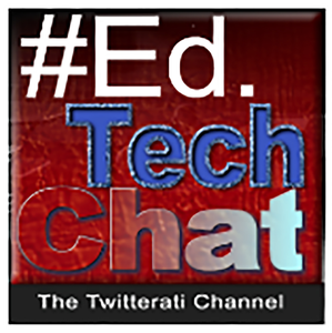 #EdTech Chat Radio by BAM Radio Network - The Twitterati Channel