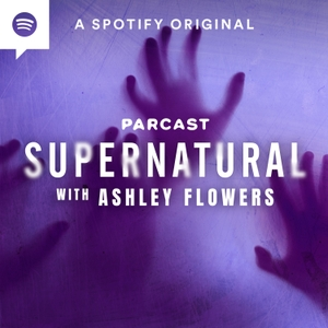 Supernatural with Ashley Flowers by Parcast Network