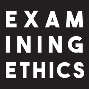 Examining Ethics by Examining Ethics