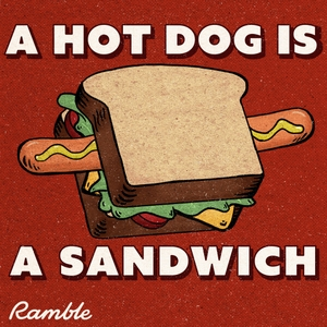 A Hot Dog Is a Sandwich by Mythical & Ramble