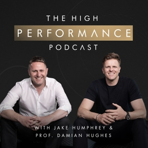 The High Performance Podcast by Jake Humphrey