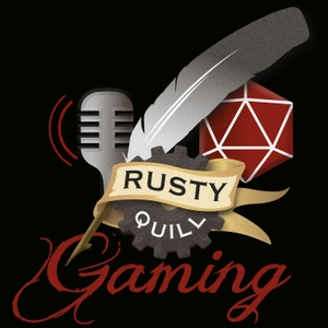 Rusty Quill Gaming Podcast