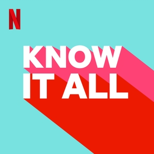 Know It All by Netflix