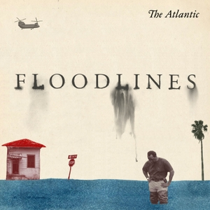 Floodlines by The Atlantic