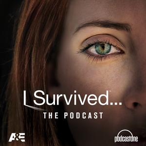 I Survived by PodcastOne / A&E