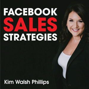 Facebook Sales Strategies with Kim Walsh Phillips by Discover how to optimize your Facebook marketing and produce more web traffic, leads and sales by turning Facebook users into customers who buy now!