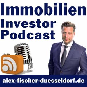 Immobilien Investor Podcast: ValueCashflowBankingAnkaufEntwicklungExitAlex Fischer by Alex Fischer: Immobilien Investor, Business-Stratege & Videoblogger aus Düsseldorf