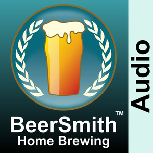 BeerSmith Home and Beer Brewing Podcast by Brad Smith and Friends
