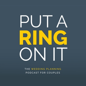 Put A Ring On It: The Wedding Planning Podcast by Danielle Pasternak, Daniel Moyer