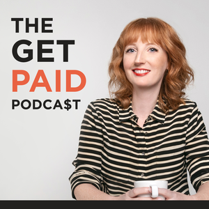 The Get Paid Podcast: The Stark Reality of Entrepreneurship and Being Your Own Boss by Claire Pelletreau