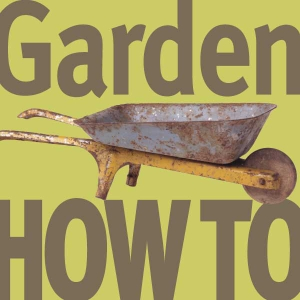 Garden How-To by Horticulture Radio