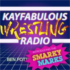 KayFabulous Wrestling Radio by Ben Potter & Steve May