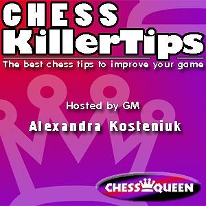 Chess Killer Tips Video Podcast with Alexandra Kosteniuk by Alexandra Kosteniuk