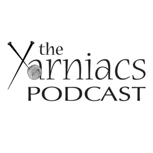 The Yarniacs: A Knitting Podcast by The Yarniacs: A Knitting Podcast
