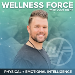 Wellness Force Radio by Josh Trent