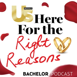 Us Weekly's Bachelor Podcast - Here For The Right Reasons by Us Weekly